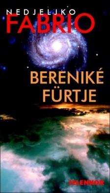 Fabrio Nedjeljko - Bereniké fürtje [eKönyv: epub, mobi]