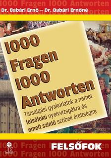 Dr. Babári Ernő - Dr. Babári Ernőné - 1000 KÉRDÉS 1000 FELELET - TÁRS.GYAK. A NÉMET FELSŐFOKÚ NYEL