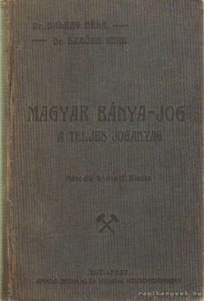 Dr. Balkay Béla - Dr. Szeőke Imre - Magyar bánya-jog [antikvár]