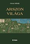 Mihály Orosz - Arszon Világa [eKönyv: epub, mobi]<!--span style='font-size:10px;'>(G)</span-->