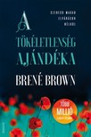 BRENÉ BROWN - A tökéletlenség ajándéka [eKönyv: epub, mobi]<!--span style='font-size:10px;'>(G)</span-->