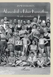 Janet Kerekes - Álarcosbál a Fehér Keresztben - A zsidó asszimiláció