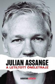 Julian Assange - A letiltott önéletrajz - A Wikileaks-alapító története [eKönyv: epub, mobi]