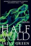 Green, Sally - Half Wild - Vadság