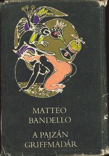 Bandello, Matteo - A pajzán griffmadár [antikvár]