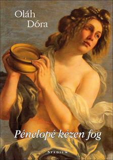 Oláh Dóra - Pénelopé kézen fog - első verseskötet