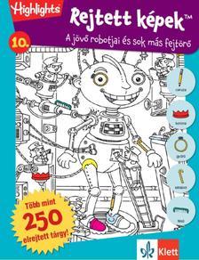 - Rejtett képek 10. - A jövő robotjai és sok más fejtörő