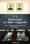 Kim, Suki - Nélküled mi sem vagyunk - Élet az észak-koreai diktatúra elit egyetemén [eKönyv: epub,  mobi]