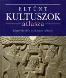 David Douglas - ELTŰNT KULTUSZOK ATLASZA
