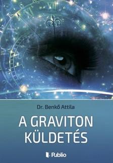 Attila Dr. Benkő - A Graviton Küldetés [eKönyv: epub, mobi]