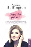Arianna Huffington - Kezdd újra! [eKönyv: epub, mobi]<!--span style='font-size:10px;'>(G)</span-->