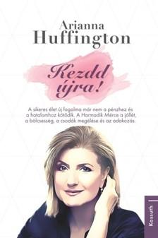 Arianna Huffington - Kezdd újra! [eKönyv: epub, mobi]