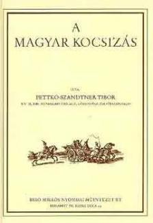 PETTKÓ-SZANDTNER TIBOR - A MAGYAR KOCSIZÁS