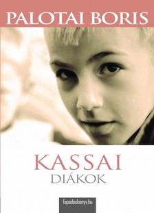 Palotai Boris - A kassai diákok [eKönyv: epub, mobi]