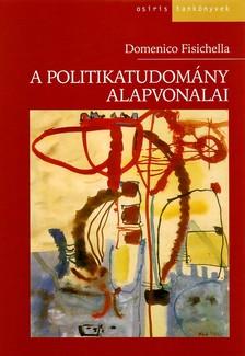 FISICHELLA, DOMENICO, - A politikatudomány alapvonalai