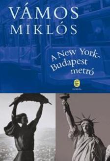 VÁMOS MIKLÓS - A New York-Budapest metró