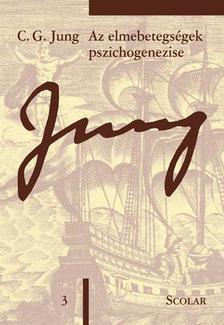 C. G. Jung - Az elmebetegségek pszichogenezise (ÖM 3)