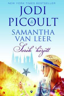 Jodi Picoult - Samantha van Leer - Sorok között