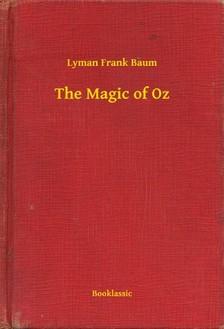 Baum Lyman Frank - The Magic of Oz [eKönyv: epub, mobi]