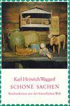 Waggerl, Karl Heinrich - Schöne Sachen [antikvár]