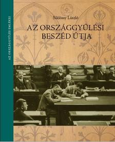 Siklóssy László - Az országgyűlési beszéd útja