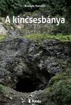 SZENDE KATALIN - A kincsesbánya [eKönyv: epub,  mobi]