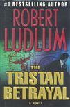Robert Ludlum - The Tristan Betrayal [antikvár]