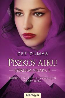 Dee Dumas - Piszkos alku - Szerelem vihara 1.