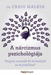 Dr. Craig Malkin - A nárcizmus pszichológiája - Hogyan ismerjük fel és kezeljük az önimádókat? [eKönyv: epub, mobi]<!--span style='font-size:10px;'>(G)</span-->