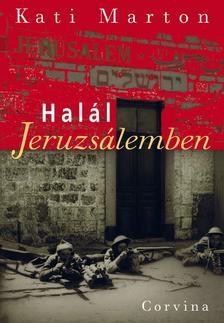 Kati Marton - Halál Jeruzsálemben