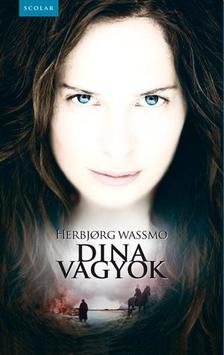 WASSMO, HERBJORG - Dina vagyok ###