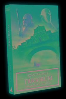 Szántai Zsolt - Trigorum - A három világ titka