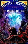 EDDINGS, DAVID - Domes of Fire - Book One of the Tamuli [antikvár]