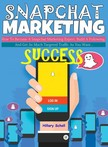 Scholl Hillary - Snapchat Marketing Success [eKönyv: epub,  mobi]