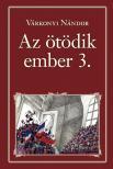 VÁRKONYI NÁNDOR - Az ötödik ember 3. - Nemzeti Könyvtár