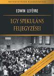 Edwin Lefévre - Egy spekuláns feljegyzései [antikvár]