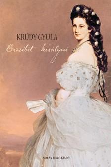 KRÚDY GYULA - Erzsébet királyné [eKönyv: epub, mobi]