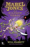 Will Mabbitt - Mabel Jones és a Tiltott Város<!--span style='font-size:10px;'>(G)</span-->