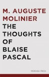 M. Auguste Molinier C. Kegan Paul, - The Thoughts of Blaise Pascal [eKönyv: epub,  mobi]