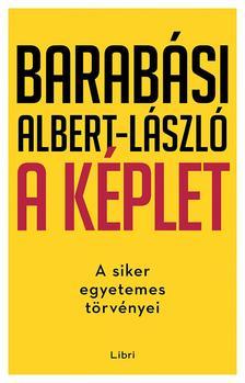 Barabási Albert László - A képlet - A siker egyetemes törvényei
