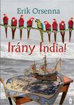 Erik Orsenna - Irány India! [antikvár]