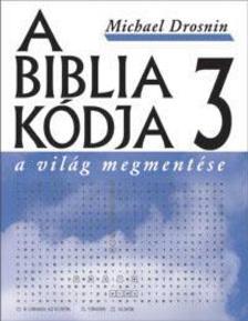 Michael Drosnin - A Biblia kódja 3. - A világ megmentése