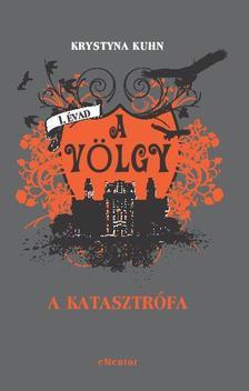 Krystyna Kuhn - A völgy,1.évad,2.kötet: A katasztrófa
