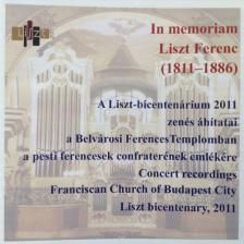LISZT - IN MEMORIAM LISZT FERENC 2011 CD BELVÁROSI FERENCES TEMPLOM