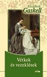 Elisabeth Gaskell - Vétkek és vezeklések  [eKönyv: pdf, epub, mobi]<!--span style='font-size:10px;'>(G)</span-->