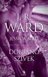 Bird Jessica - Dobbanó szívek [eKönyv: epub, mobi]