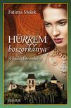 Fatima Melek - Hürrem boszorkánya - A budai háremhölgy - Szulejmán sorozat 5.<!--span style='font-size:10px;'>(G)</span-->