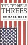 Reed, Ishmael - The Terrible Threes [antikvár]
