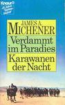 James A. Michener - Verdammt im Paradies, Karawanen der Nacht [antikvár]