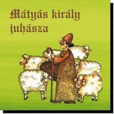 - Mátyás király juhásza - CD